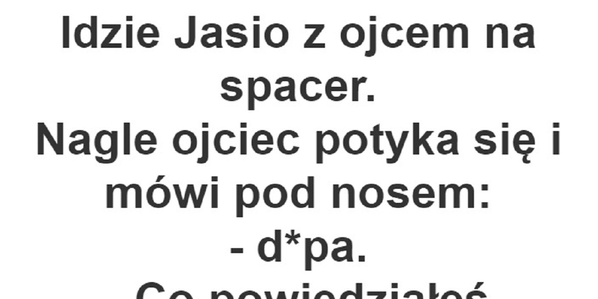 Idzie Jasio…