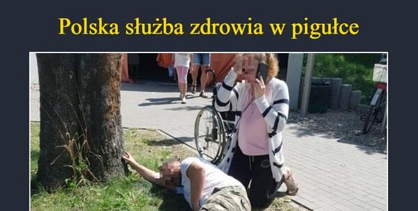 Polska służba zdrowia…